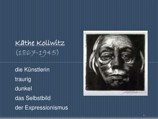 K�the Kollwitz (1867-1945)