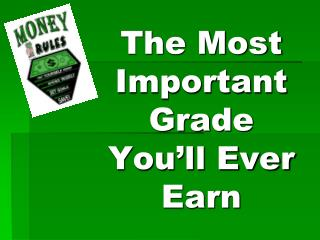 The Most Important Grade You'll Ever Earn