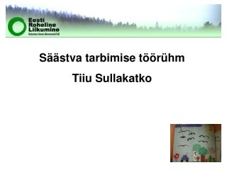 S��stva tarbimise t��r�hm Tiiu Sullakatko