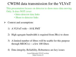 CWDM data transmission for the VLVnT