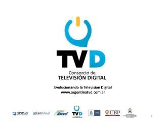 Evolucionando la Televisión Digital argentinatvd.ar