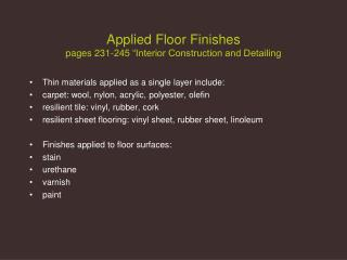 Applied Floor Finishes pages 231-245  Interior Construction and Detailing