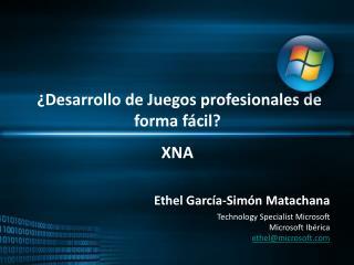 ¿Desarrollo de Juegos profesionales de forma fácil? XNA