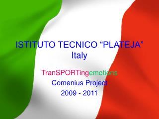 "ISTITUTO TECNICO ""PLATEJA"" Italy"