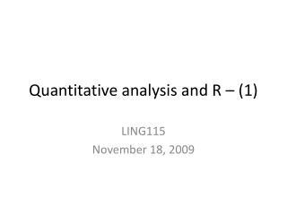 Quantitative analysis and R – (1)