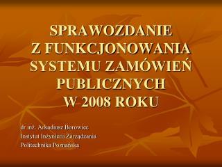 SPRAWOZDANIE  Z FUNKCJONOWANIA SYSTEMU ZAMÓWIEŃ PUBLICZNYCH  W 2008 ROKU