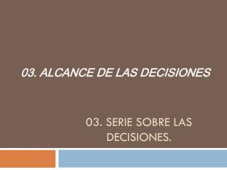 03. Serie sobre las Decisiones.