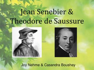 Jean Senebier & Theodore de Saussure