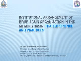 by  Ms.  Pakawan Chufamanee Director  of Mekong Affairs Division,