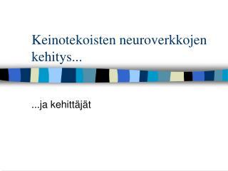 Keinotekoisten neuroverkkojen kehitys...