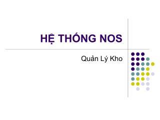 H? TH?NG NOS