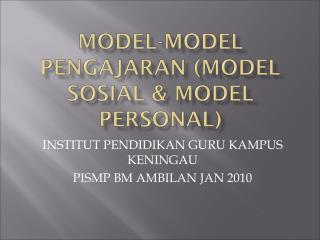 MODEL-MODEL PENGAJARAN (MODEL SOSIAL & MODEL PERSONAL)