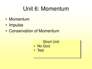 Unit 6: Momentum
