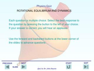 Physics Quiz ROTATIONAL EQUILIBRIUM AND DYNAMICS
