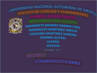 UNIVERSIDAD NACIONAL AUTONOMA DE MEXICO COLEGIO DE CIENCIAS Y HUMANIDADES PLANTEL AZCAPOTZALCO