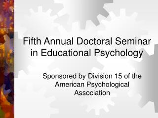 Fifth Annual Doctoral Seminar in Educational Psychology