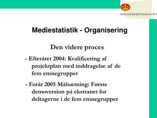 Mediestatistik - Organisering