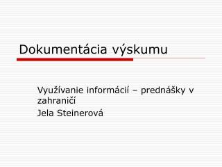 Dokumentácia výskumu