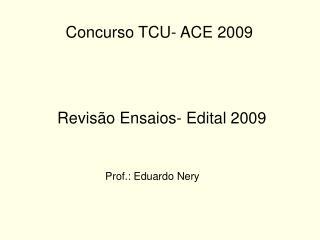 Revisão Ensaios- Edital 2009