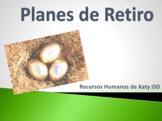 Planes de  Retiro