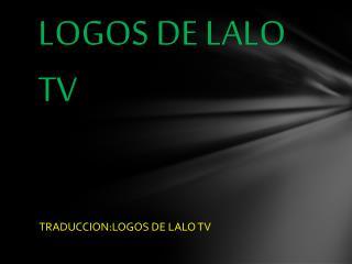 LOGOS DE LALO TV