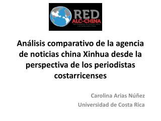 Carolina Arias Núñez Universidad de Costa Rica