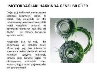 MOTOR  YAĞLARI HAKKINDA GENEL BİLGİLER