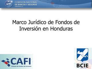 Marco Jurídico de Fondos de Inversión en Honduras