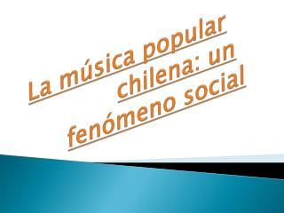 La música popular chilena: un fenómeno social