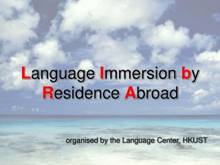 Language Immersion by Residence Abroad