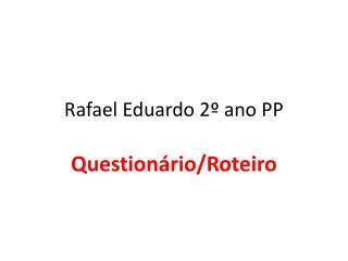 Rafael Eduardo 2� ano PP