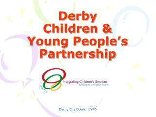 Derby  Children  Young People s Partnership
