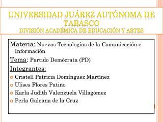 Universidad Juárez Autónoma de Tabasco  División Académica de Educación y Artes