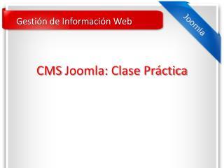CMS  Joomla : Clase Práctica