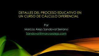 Detalles del proceso educativo en un curso de cálculo diferencial