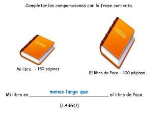 Completar las comparaciones  con la  frase correcta .