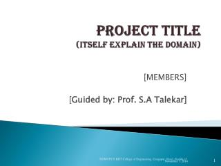 PROJECT TITLE (itself explain the domain)