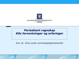 Periodisert regnskap KDs forventninger og erfaringer