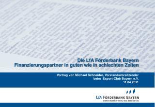 Die LfA Förderbank Bayern  Finanzierungspartner in guten wie in schlechten Zeiten