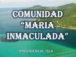 COMUNIDAD  �MARIA INMACULADA �