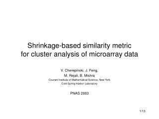 Shrinkage-based similarity metric  for cluster analysis of microarray data