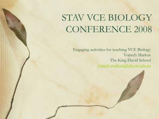 STAV VCE BIOLOGY CONFERENCE 2008