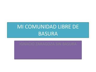 MI COMUNIDAD LIBRE DE BASURA