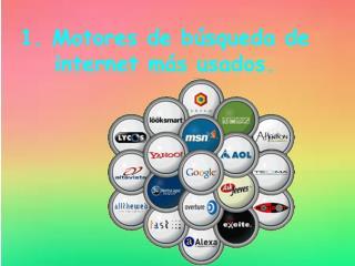 1. Motores de búsqueda de internet más usados.