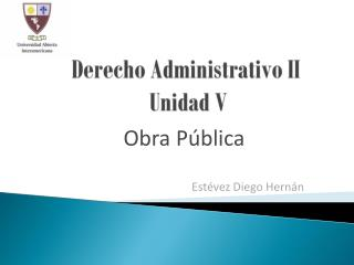 Derecho Administrativo II Unidad V