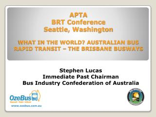 Stephen Lucas Immediate Past Chairman Bus Industry Confederation of Australia