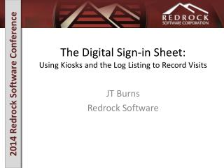 The Digital Sign-in Sheet:  Using Kiosks and  t he Log  Listing to Record Visits