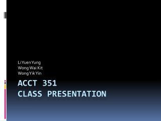Acct 351  Class Presentation