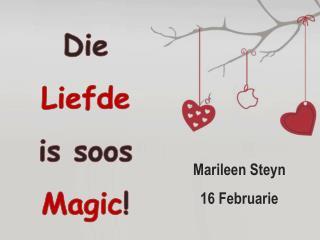 Die  Liefde is  soos Magic !