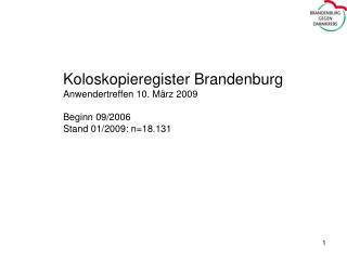 Koloskopieregister Brandenburg Anwendertreffen 10. März 2009 Beginn 09/2006